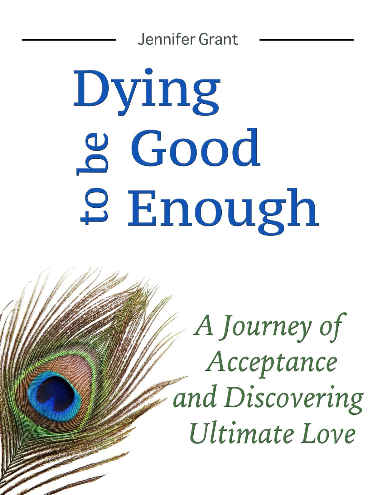 Dying to Be Good Enough by Jennifer Grant
